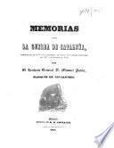 Memorias sobre la guerra de Cataluña, desde Marzo de 1847 hasta Setiembre del mismo año y desde Noviembre de 1847 á Setiembre de 1848, etc