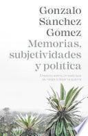 Memorias, subjetividades y política