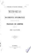 Memorias y documentos diplomáticos sobre la negociación del tratado de limites entre Perú y el Ecuador