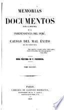Memorias y documentos para la historia de la independencia del Perú