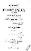 Memorias y documentos para la historia de la independencia del Perú, y causas del mal éxito que ha tenido ésta, obra póstuma de P. Pruvonena