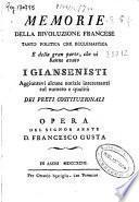 Memorie della rivoluzione francese tanto politica che ecclesiastica e della gran parte, che vi hanno avuto i giansenisti