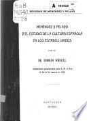 Menéndez y Pelayo y el estudio de la cultura española en los Estados Un dolfo Schevill. Conferencia pronunciada ante S. M. el Rey el dia 20 de Agosto