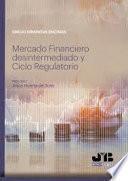 Mercado Financiero desintermediado y Ciclo Regulatorio
