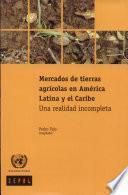 Mercados de tierras agrícolas en América Latina y el Caribe