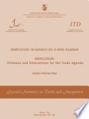 MERCOSUR : in search of a new agenda. MERCOSUR : dillemas and alternatives of the trade agenda (Working Paper SITI = Documento de Trabajo IECI n. 6c)