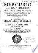 Mercurio sacro y poetico en el qual se contienen algunas noticias tocantes a los progresos ... que cursa las Escuelas del Seminario de Nobles de San Ignacio ... y Certamen literario de el año escolar 1745