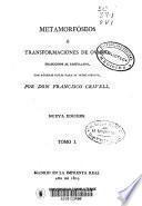 Metamorfóseos o Transformaciones: (1805), T. 2 (1809), T. 3 (1819), T. 4 (1819)