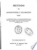Metodo de oposiciones y examenes para la provisión de todas las escuelas de primeras letras del reino...