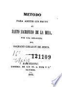 Metodo para asistir con fruto al santo sacrificio de la misa