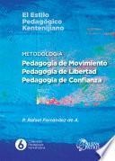 Metodología: Pedagogía de Movimiento, Pedagogía de Libertad, Pedagogía de Confianza