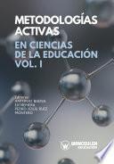 Metodologías Activas en Ciencias de la Educación Volumen I