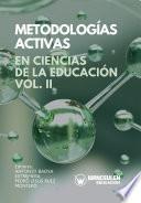 Metodologías Activas en Ciencias de la Educación Volumen II
