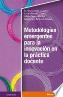 Metodologias emergentes para la innovación en la práctica docente