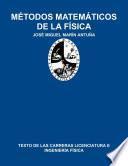 Métodos matemáticos de la Física: texto de las carreras Licenciatura e Ingeniería Física