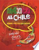 México al chile. Humor y política sin censura
