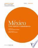 México. Crisis imperial e independencia. Tomo I (1808-1830)