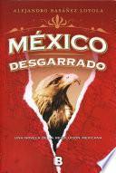 México desgarrado (México sublevado 2)