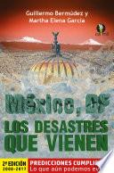 México, DF, los desastres que vienen. Cómo anticiparse, prevenir y reducir los daños