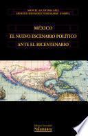 México el nuevo escenario político ante el bicentenario
