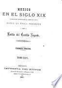 México en el siglo XIX, o sea su historia desde 1800 hasta la época presente