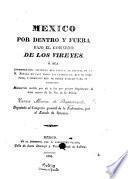 Mexico por dento y fuera bajo el gobierno de los vireyes