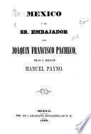 México y el Sr. embajador Don Joaquín Francisco Pacheco