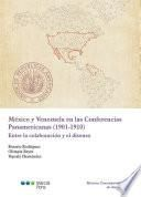 México y Venezuela en las Conferencias Panamericanas (1901-1910)