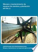 MF1806_2 - Manejo y mantenimiento de equipos de siembra y plantación
