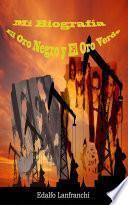 Mi Biografía, El Oro Negro y El Oro Verde