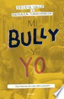 Mi bully y yo