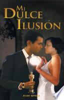 Mi Dulce Ilusion