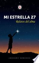 Mi estrella 27 - Relatos del alma