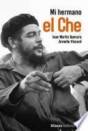 Mi hermano el Che