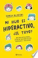 Mi hijo es hiperactivo ¿El tuyo? (Edición mexicana)