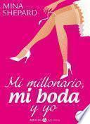 Mi millonario, mi boda y yo - 1