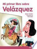 Mi primer libro sobre Velázquez