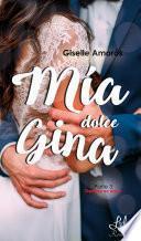 Mía dolce Gina