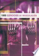 MIL EJERCICIOS DE MUSCULACIÓN