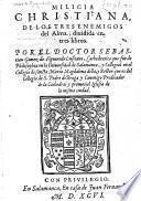 Milicia Christiana, de los tres enemigos del Alma, diuidida en tres libros