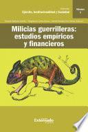 Milicias guerrilleras : estudios empíricos y financieros
