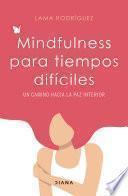 Mindfulness para tiempos difíciles