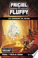 Minecraft. Frigiel y Fluffy. Los prisioneros del Nether