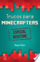 Minecraft. Trucos para minecrafters. Especial Redstone
