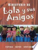 Ministerio de Lola y sus Amigos