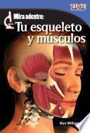 Mira adentro: Tu esqueleto y músculos