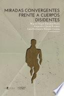 Miradas convergentes frente cuerpos disidentes