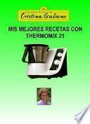 MIS MEJORES RECETAS CON THERMOMIX 21
