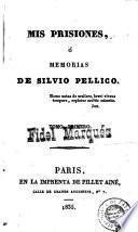 Mis prisiones, ó, Memorias de Silvio Pellico