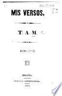 Mis Versos. T. A. M. 1858-1863